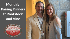 Monthly Pairing Dinners at Rootstock and Vine